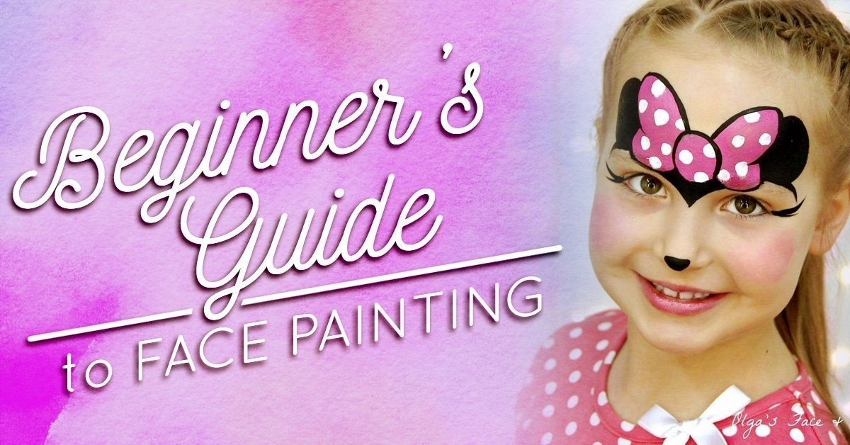 Ultimate Face Painting Tutorial for Beginners: Your step-by-step guide for learning how to face paint