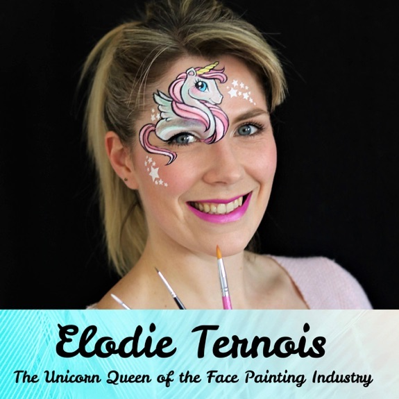 Elodie Ternois: The Unicorn Queen of the Face Painting Industry