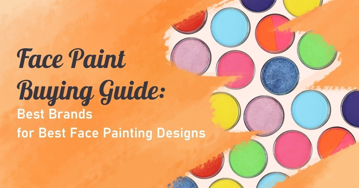 Face Paint Buying Guide: Best Brands for Flawless Skin Painting