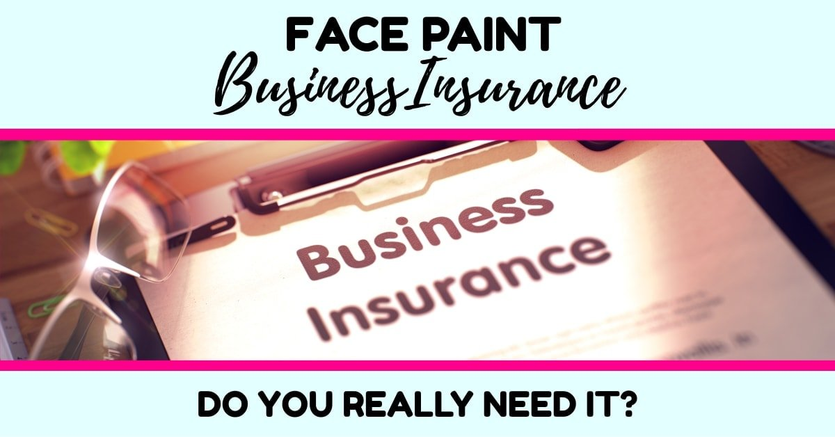 Insurance for the Professional Face Painter